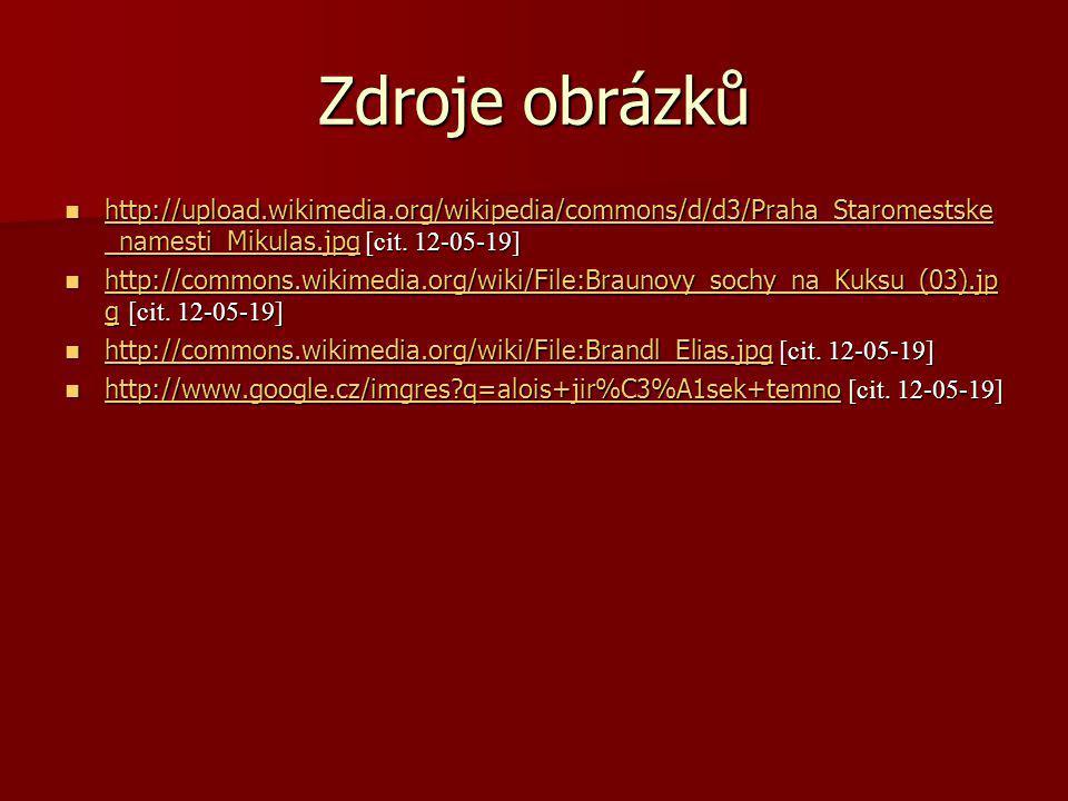 Zdroje obrázků http://upload.wikimedia.org/wikipedia/commons/d/d3/Praha_Staromestske_namesti_Mikulas.jpg [cit. 12-05-19]